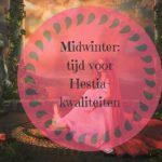 Midwinter, tijd voor Hestia-kwaliteiten