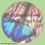 Planning met een natuurlijk dagritme