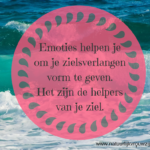 Emoties: de helpers van je ziel…….