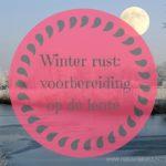 Winter rust: voorbereiding op de lente